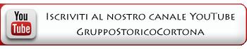 Iscriviti al nostro canale Youtube: GruppoStoricoCortona