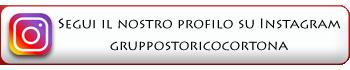 Segui il nostro profilo su Instagram: GruppoStoricoCortona